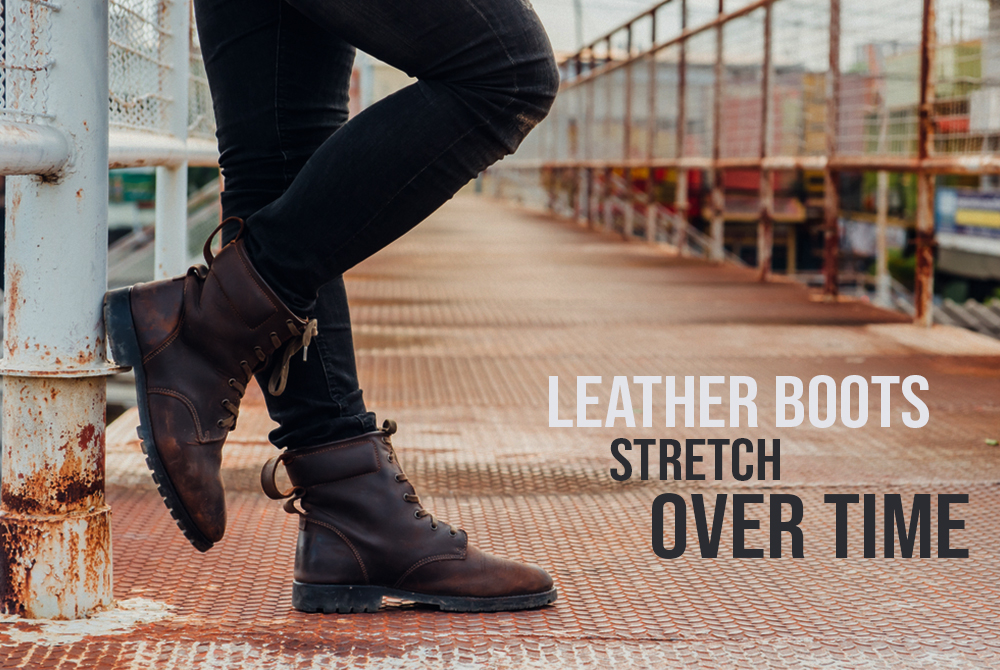 Do Leather Boots Stretch Over Time